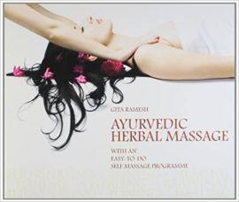 Ayurvedic Herbal Massage:  Rejuvenating, Toning, Healing with an  Easy-to-do Self-massage Programme - GITA RAMESH