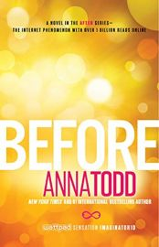 BEFORE : BOOK 5- AFTER SERIES - The Internet Phenomenon With Over 1 Billion Before Reads Online