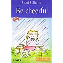BE CHEERFUL - MORAL STORIES- READ AND SHINE
