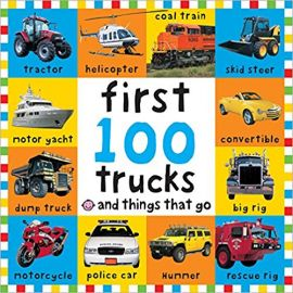 FIRST 100 TRUCKS AND THINGS THAT GO - By Roger Priddy