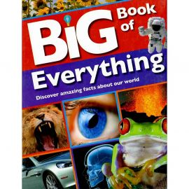 BIG BOOK OF EVERYTHING discover amazing facts about our world