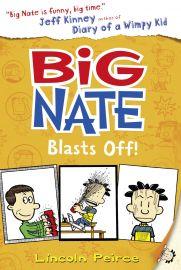 Big Nate Series : BIG NATE BLASTS OFF!