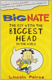 BIG NATE : THE BOY WITH THE BIGGEST HEAD IN THE WORLD