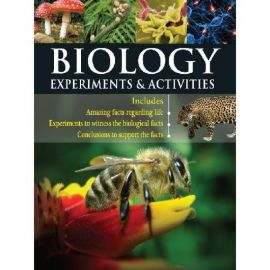 BIOLOGY- EXPERIMENTS AND ACTIVITIES- Includes Amazing facts regarding life, experiments to witness the biological facts, conculsions to support the facts