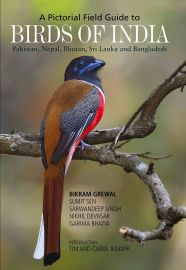 A Pictorial Field Guide to BIRDS OF INDIA. Pakistan, Nepal, Bhutan, Sri Lanka and Bangladesh.