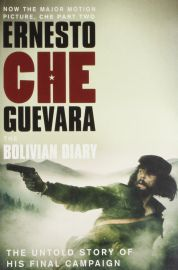 THE BOLIVIAN DIARY : THE UNTOLD STORY OF HIS FINAL CAMPAIGN