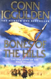 BONES OF THE HILLS : THE EPIC STORY OF THE KHAN DYNASTY