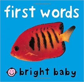 FIRST WORDS - BRIGHT BABY - By Roger Priddy