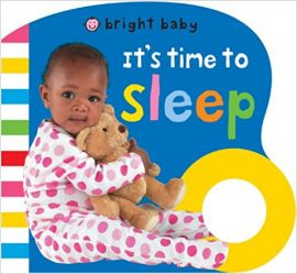 BRIGHT BABY : IT'S TIME TO SLEEP - By Roger Priddy