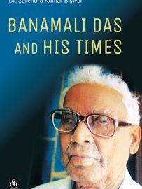 Banamali Das And His Times - Dr. Surendra Kumar Biswal