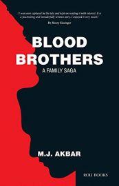 Blood Brothers: A Family Saga - M J AKBAR