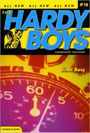 The Hardy Boys: BLOWN AWAY - Book 10 - Undercover Brothers