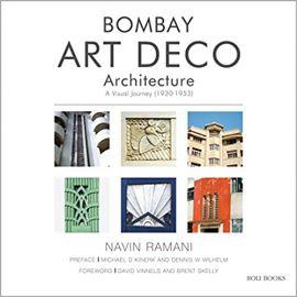 BOMBAY ART DECO ARCHITECTURE: A VISUAL JOURNEY (1930-1953) - NAVIN RAMANI