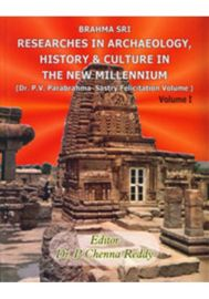 Brahma Sri : Researches in Archaeology, History & Culture in the New Millennium (Dr. P.V. Parabrahma Sastry Felicitation Volume)