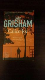 CALICO JOE : A FATHER'S SIN. A SON'S REDEMPTION.