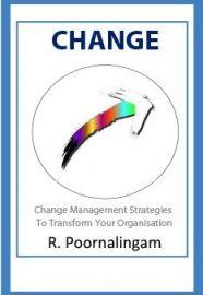 CHANGE : CHANGE MANAGEMENT STRATEGIES TO TRANSFORM YOUR ORGANIZATION