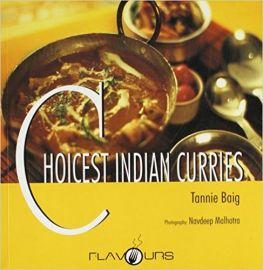 CHOICEST INDIAN CURRIES - By Tannie Baig