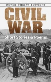 Dover Thrift Editions: CIVIL WAR : SHORT STORIES AND POEMS