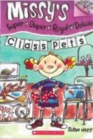MISSY'S SUPER DUPER ROYAL DELUXE: CLASS PETS
