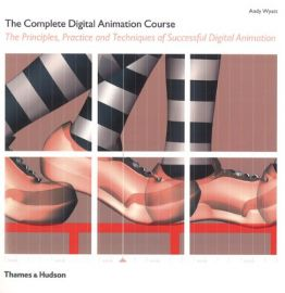 THE COMPLETE DIGITAL ANIMATION COURSE : The Principles, Practice and Techniques of Successful Digital Animation.