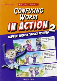 SCHOLASTIC LEARNERS: CONFUSING WORDS IN ACTION -LEARNING ENGLISH THROUGH PICTURES 2