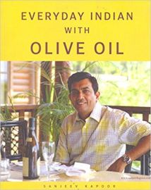 EVERYDAY INDIAN WITH OLIVE OIL - By Sanjeev Kapoor