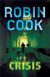 Jack Stapleton and Laurie Montgomery Book 6 - CRISIS by Robin Cook