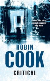 Jack Stapleton and Laurie Montgomery Book 7 - CRITICAL by Robin Cook