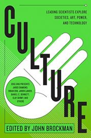 CULTURE : LEADING SCIENTISTS EXPLORE SOCIETIES, ART, POWER AND TECHNOLOGY