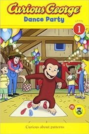 Curious George Series DANCE PARTY LEVEL 1 by HANS REY & MARGRET REY curious about patterns