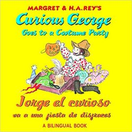 Curious George Series GOES TO A COSTUME PARTY Jorge el curioso va a una fiesta de disfraces by HANS REY & MARGRET REY a bilingual book english and spanish