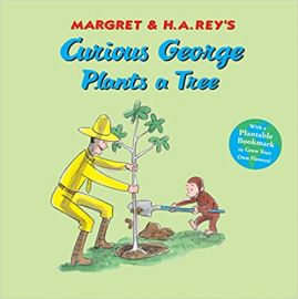 Curious George Series CURIOUS GEORGE PLANTS A TREE by HANS REY & MARGRET REY with 20 kid-friendly tips for a greener world