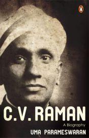 C. V. Raman: A biography