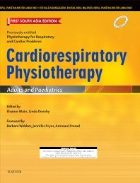 Cardiorespiratory Physiotherapy : Adults and Paediatrics : First South Asia Edition