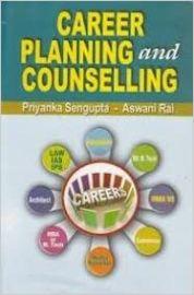 Career Planning and Counselling - Priyanka Sengupta & Aswani Rai