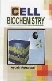 Cell Biochemistry - Ayush Aggarwal