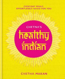 Chetna's Healthy Indian- Everyday family meals. Effortlessly good for you.