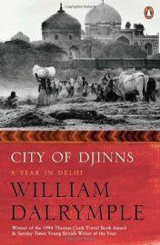 City Of Djinns : A Year In Delhi