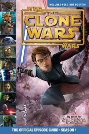 STAR WARS: THE CLONE WARS : The official Episode Guide - Season 1 - Inclues fold-out poster!