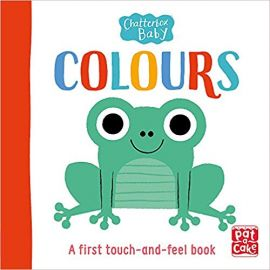 Colours: A touch-and-feel board book to share (Chatterbox Baby)