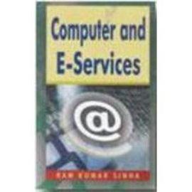 Computer and E-Services - Ram Kumar Sinha