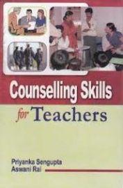 Counselling Skills for Teachers - Priyanka Sengupta & Aswani Rai