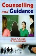 Counselling and Guidance - Varun K. Sehgal & R. Krishnaprasad