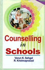 Counselling in Schools - Varun K. Sehgal & R. Krishnaprasad