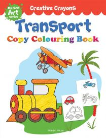 Creative Crayons - Transport : My First Art Series - Crayon Copy Colouring Books