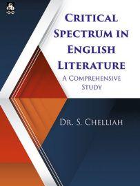 Critical Spectrum In English Literature: A Comprehensive Study - Dr. S. Chelliah