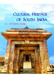 Cultural Heritage of South India (Festschrift of Prof. D. Kiran Kranth Choudary)