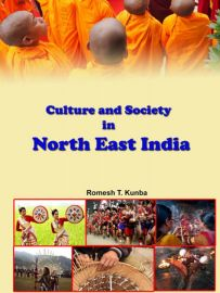 Culture and Society in North East India - Romesh T. Kunba