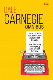 OMNIBUS : How to Win Friends and Influence People; How to stop Worrying and Start Living.