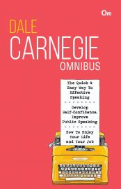 OMNIBUS # 2 : The Quick and Easy Way to Speaking; Develop Self-Confidence, Improve Public Speaking; How to Enjoy your life and your job.